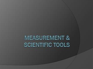 Measurement & Scientific Tools