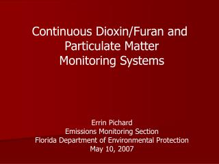 Continuous Dioxin/Furan and  Particulate Matter Monitoring Systems
