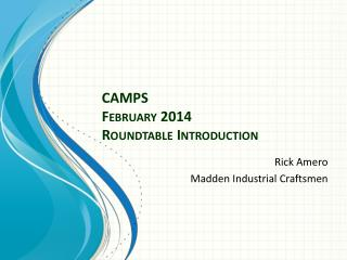 CAMPS  February 2014 Roundtable Introduction