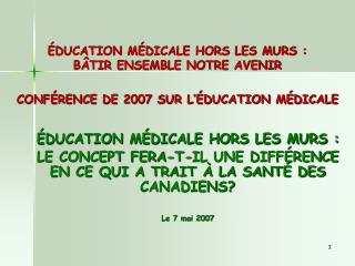 ÉDUCATION MÉDICALE HORS LES MURS :