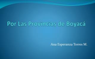 Por Las Provincias de Boyacá