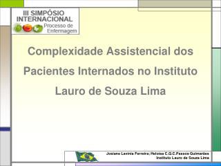 Complexidade Assistencial dos Pacientes Internados no Instituto Lauro de Souza Lima