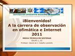 Bienvenidos A la carrera de observaci n en ofim tica e Internet 2011