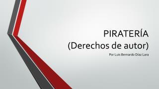 PIRATERÍA (Derechos de autor)