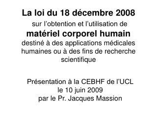 Présentation à la CEBHF de l'UCL le 10 juin 2009 par le Pr. Jacques Massion