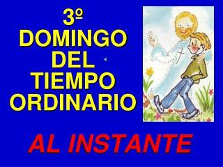 3º DOMINGO DEL TIEMPO ORDINARIO