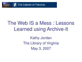 The Web IS a Mess : Lessons Learned using Archive-It