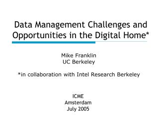 Data Management Challenges and Opportunities in the Digital Home*