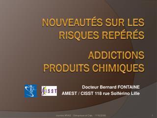 Nouveautés sur les  risques repérés Addictions Produits chimiques