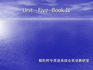 Unit   Five  Book II