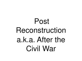 Post Reconstruction