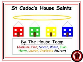St Cadoc's House Saints