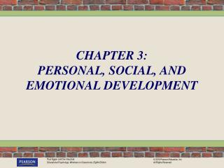 CHAPTER 3:  PERSONAL, SOCIAL, AND EMOTIONAL DEVELOPMENT