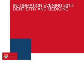 INFORMATION EVENING 2010: DENTISTRY AND MEDICINE