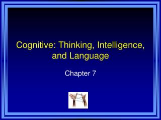 Cognitive: Thinking, Intelligence, and Language
