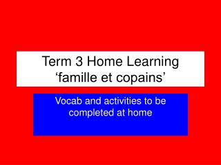 Term 3 Home Learning 'famille et copains '