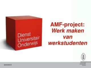 AMF-project: Werk maken van werkstudenten