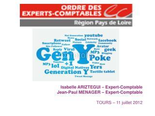 Isabelle ARIZTEGUI – Expert-Comptable Jean-Paul MENAGER – Expert-Comptable TOURS – 11 juillet 2012