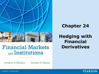 Chapter 24 Hedging with Financial Derivatives