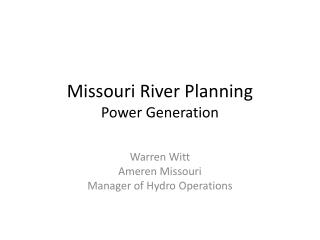Missouri River Planning Power Generation