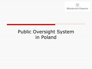 Public Oversight  System  in Poland