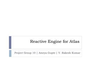 Reactive Engine for Atlas