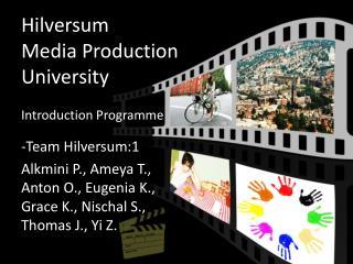Hilversum  Media Production  University Introduction Programme