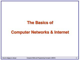 The Basics of   Computer Networks & Internet