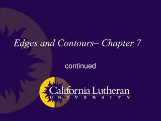 Edges and Contours� Chapter 7
