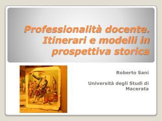 Professionalità docente. Itinerari e modelli in prospettiva storica