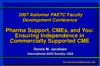 Donna M. Jacobsen International AIDS Society�USA