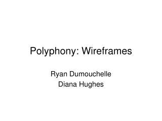 Polyphony: Wireframes