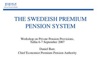 THE SWEDEISH PREMIUM PENSION SYSTEM