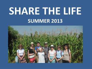 SHARE THE LIFE SUMMER 2013