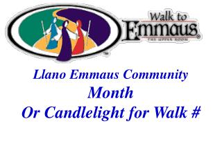 Llano Emmaus Community Month Or Candlelight for Walk #