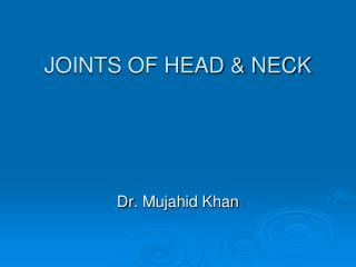 JOINTS OF HEAD & NECK