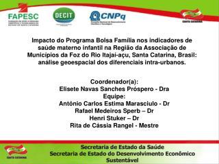 Coordenador(a): Elisete Navas Sanches Próspero - Dra Equipe: