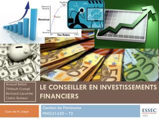 LE CONSEILLER EN INVESTISSEMENTS FINANCIERS