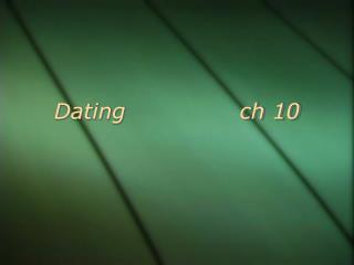 Dating               ch 10