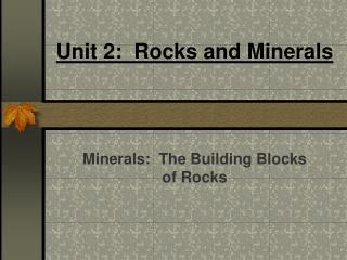 Unit 2:  Rocks and Minerals