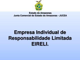 Empresa Individual de Responsabilidade Limitada  EIRELI.