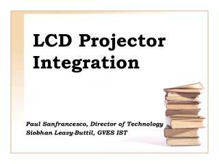 LCD Projector Integration