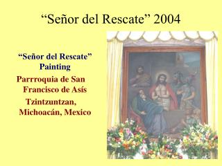 """""""Señor del Rescate"""" 2004"""