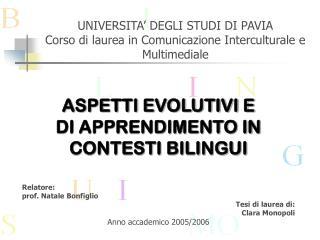 UNIVERSITA' DEGLI STUDI DI PAVIA Corso di laurea in Comunicazione Interculturale e Multimediale