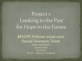 Project 1: Looking to the Past  for Hope in the Future