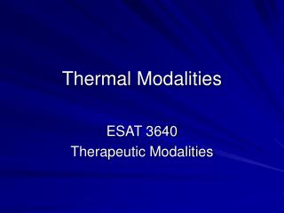 Thermal Modalities