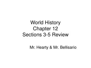 World History  Chapter 12  Sections 3-5 Review
