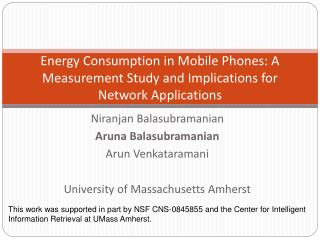 Energy Consumption in Mobile Phones: A Measurement Study and Implications for Network Applications