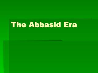 The Abbasid Era