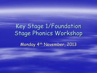 Key Stage 1/Foundation Stage Phonics Workshop